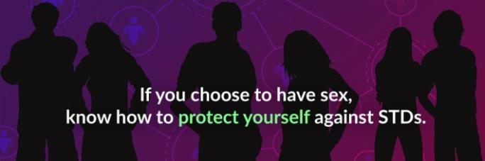 If you choose to have sex, know how to protect yourself against STD's. shadowbox image of couples